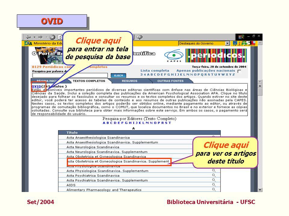 Set/2004Biblioteca Universitária - UFSC Clique aqui para entrar na tela de pesquisa da base Clique aqui para ver os artigos deste título OVIDOVID