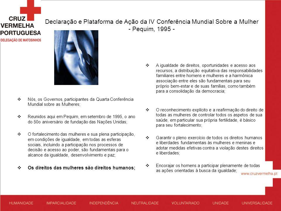 Declaração e Plataforma de Ação da IV Conferência Mundial Sobre a Mulher - Pequim, 1995 - Nós, os Governos, participantes da Quarta Conferência Mundia
