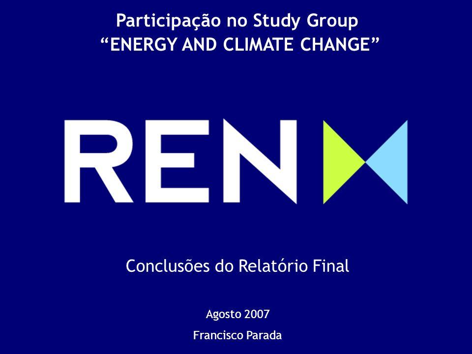 Conclusões do relatório Energy and Climate Change: World Energy Council 2007 Conclusões do Relatório Final Agosto 2007 Francisco Parada Participação n