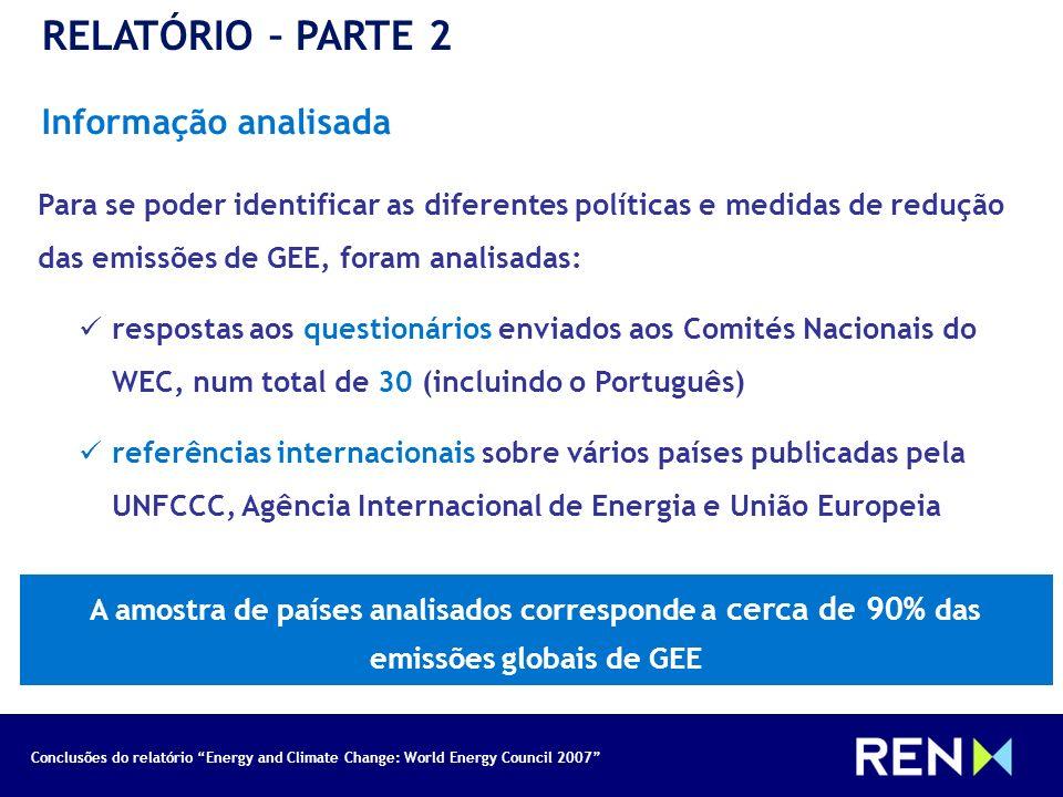 Conclusões do relatório Energy and Climate Change: World Energy Council 2007 RELATÓRIO – PARTE 2 Informação analisada Para se poder identificar as dif