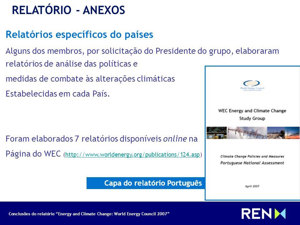 Conclusões do relatório Energy and Climate Change: World Energy Council 2007 RELATÓRIO - ANEXOS Relatórios específicos do países Alguns dos membros, p