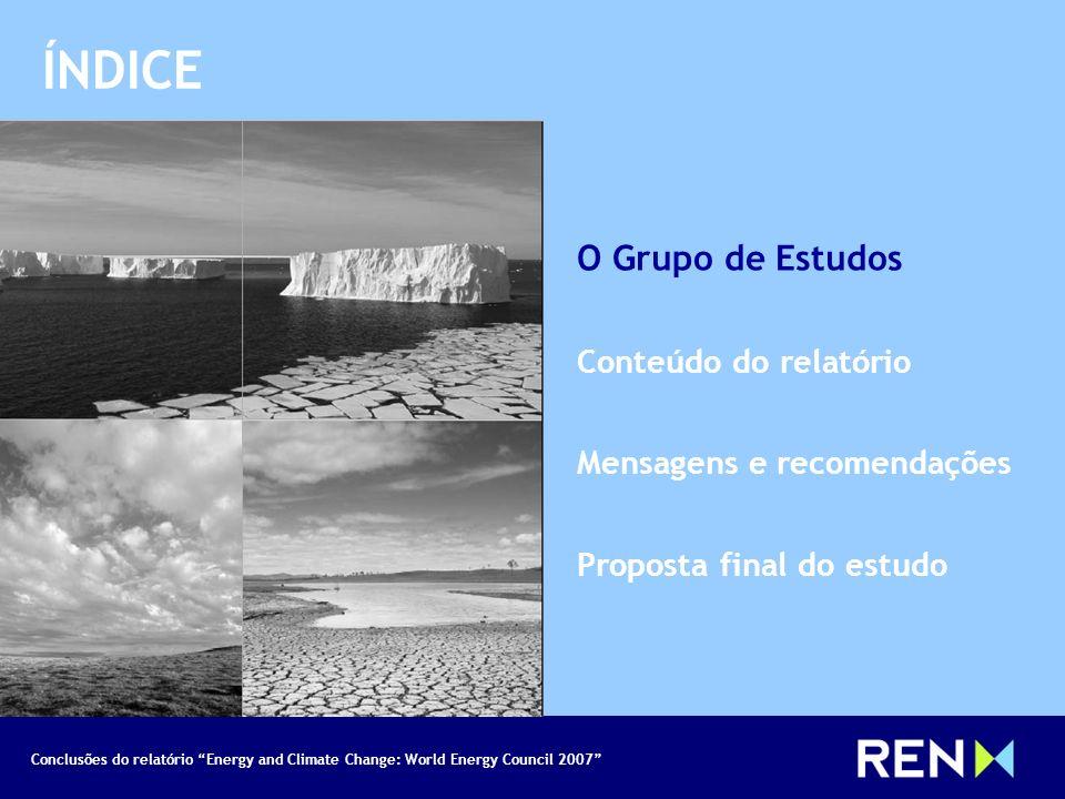 Conclusões do relatório Energy and Climate Change: World Energy Council 2007 francisco.parada@ren.pt Participação da REN a convite Um relatório do http://www.worldenergy.org/publications/124.asp Fonte Web da publicação