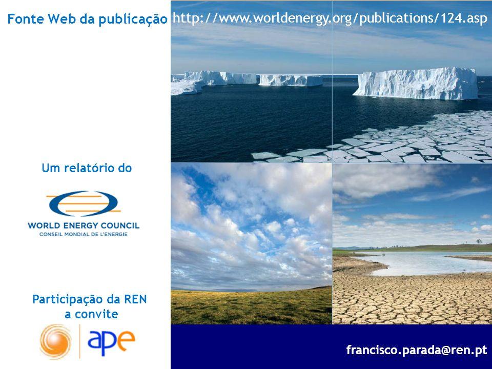 Conclusões do relatório Energy and Climate Change: World Energy Council 2007 francisco.parada@ren.pt Participação da REN a convite Um relatório do htt