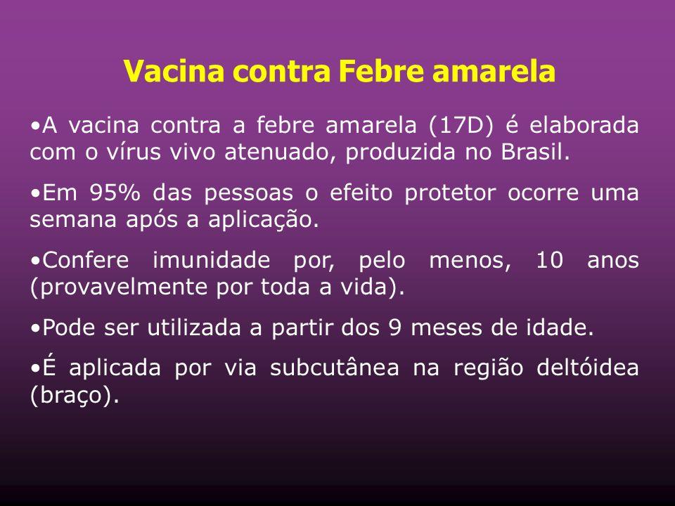 A vacina contra a febre amarela (17D) é elaborada com o vírus vivo atenuado, produzida no Brasil. Em 95% das pessoas o efeito protetor ocorre uma sema