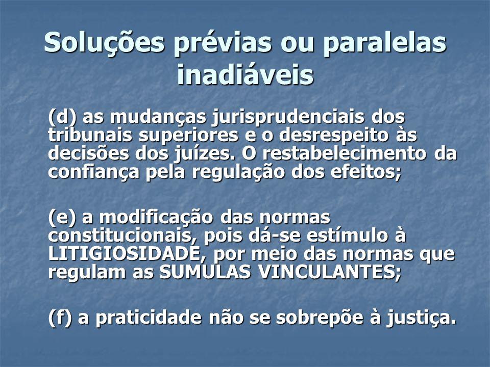 Soluções prévias ou paralelas inadiáveis (d) as mudanças jurisprudenciais dos tribunais superiores e o desrespeito às decisões dos juízes. O restabele