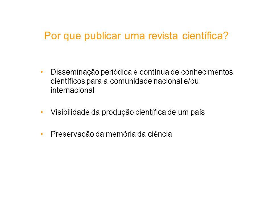 Por que publicar uma revista científica? Disseminação periódica e contínua de conhecimentos científicos para a comunidade nacional e/ou internacional