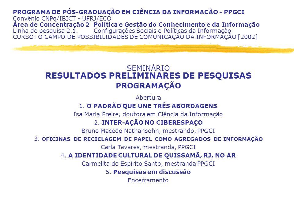 PROGRAMA DE PÓS-GRADUAÇÃO EM CIÊNCIA DA INFORMAÇÃO - PPGCI Convênio CNPq/IBICT - UFRJ/ECO Área de Concentração 2 Política e Gestão do Conhecimento e d