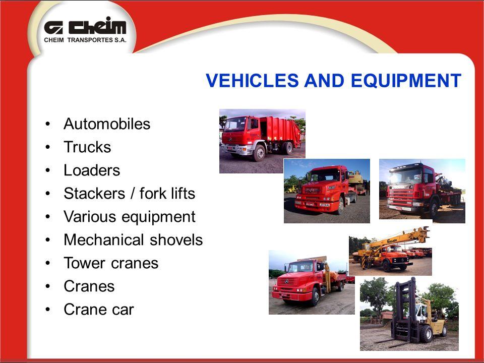 VEHICLES AND EQUIPMENT Automobiles Trucks Loaders Stackers / fork lifts Various equipment Mechanical shovels Tower cranes Cranes Crane car