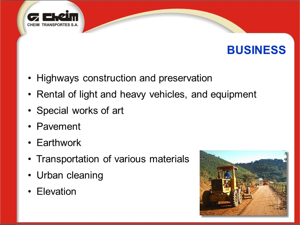 BUSINESS Highways construction and preservation Rental of light and heavy vehicles, and equipment Special works of art Pavement Earthwork Transportati