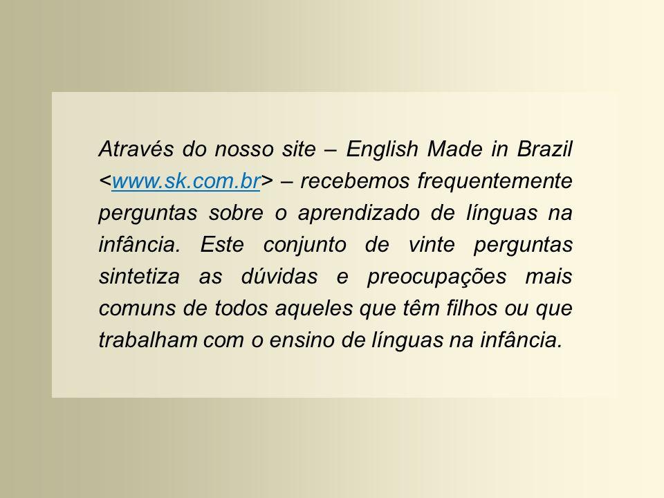 Através do nosso site – English Made in Brazil – recebemos frequentemente perguntas sobre o aprendizado de línguas na infância. Este conjunto de vinte