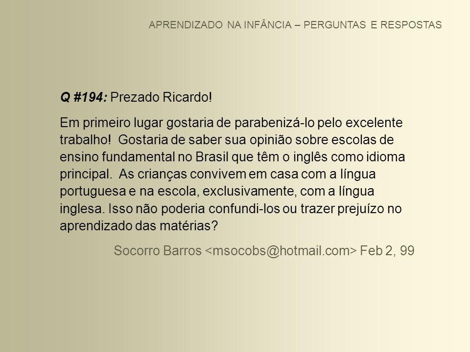 APRENDIZADO NA INFÂNCIA – PERGUNTAS E RESPOSTAS Q #194: Prezado Ricardo! Em primeiro lugar gostaria de parabenizá-lo pelo excelente trabalho! Gostaria