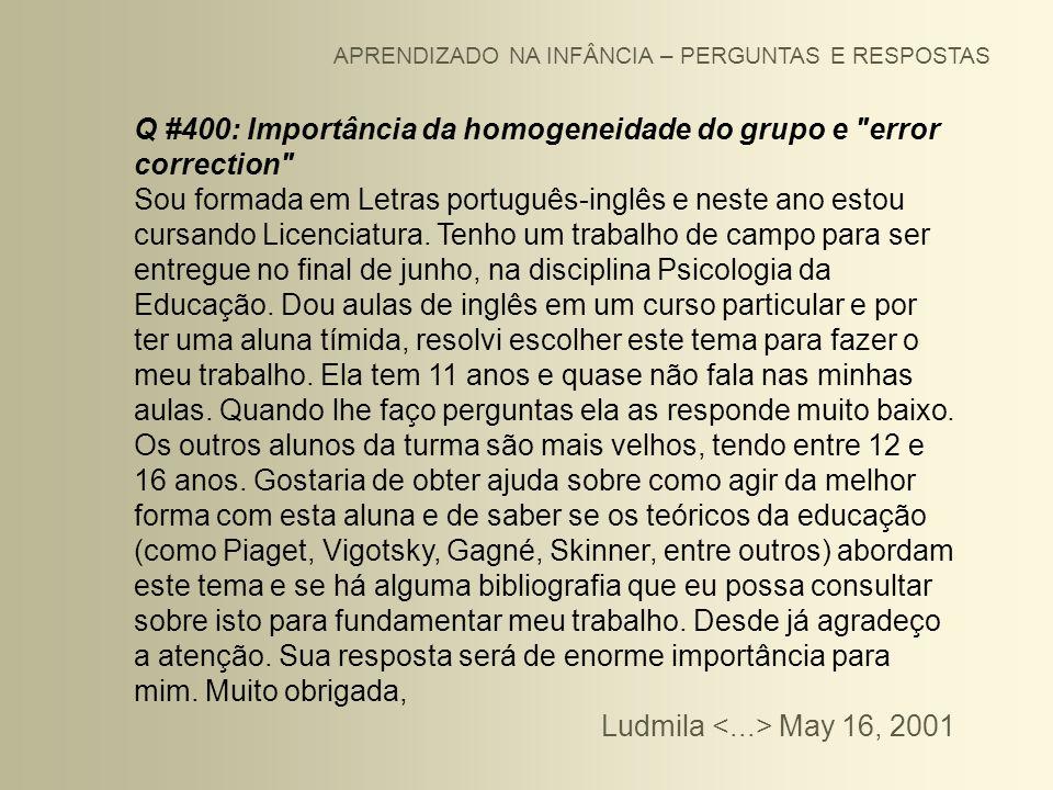 APRENDIZADO NA INFÂNCIA – PERGUNTAS E RESPOSTAS Q #400: Importância da homogeneidade do grupo e