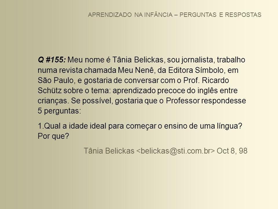 APRENDIZADO NA INFÂNCIA – PERGUNTAS E RESPOSTAS Q #155: Meu nome é Tânia Belickas, sou jornalista, trabalho numa revista chamada Meu Nenê, da Editora