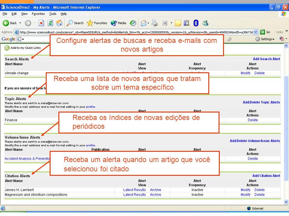 16 Configure alertas de buscas e receba e-mails com novos artigos Receba uma lista de novos artigos que tratam sobre um tema específico Receba os índi