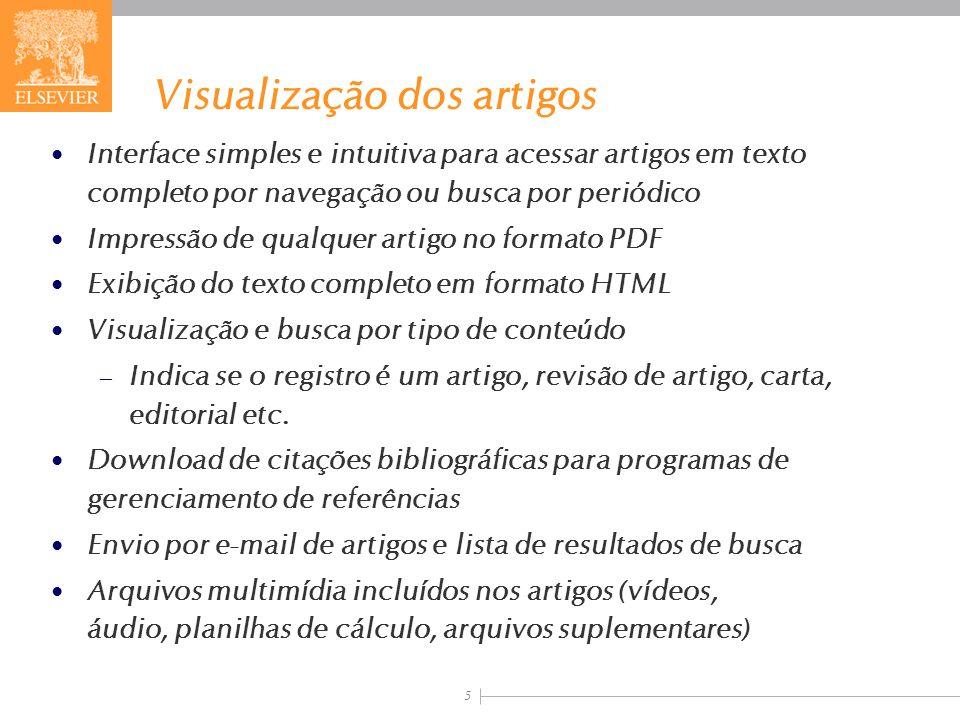 5 Visualização dos artigos Interface simples e intuitiva para acessar artigos em texto completo por navegação ou busca por periódico Impressão de qual