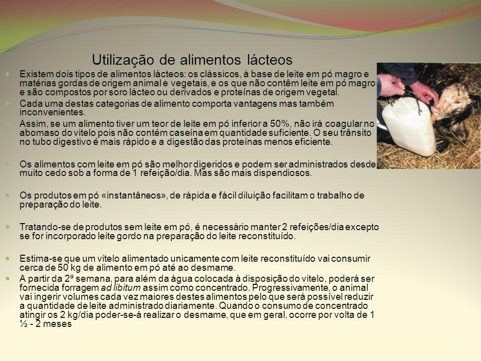Utilização de alimentos lácteos Existem dois tipos de alimentos lácteos: os clássicos, à base de leite em pó magro e matérias gordas de origem animal