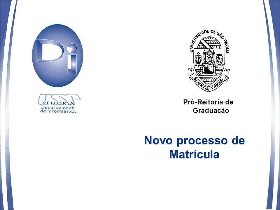Novo processo de Matrícula Pró-Reitoria de Graduação