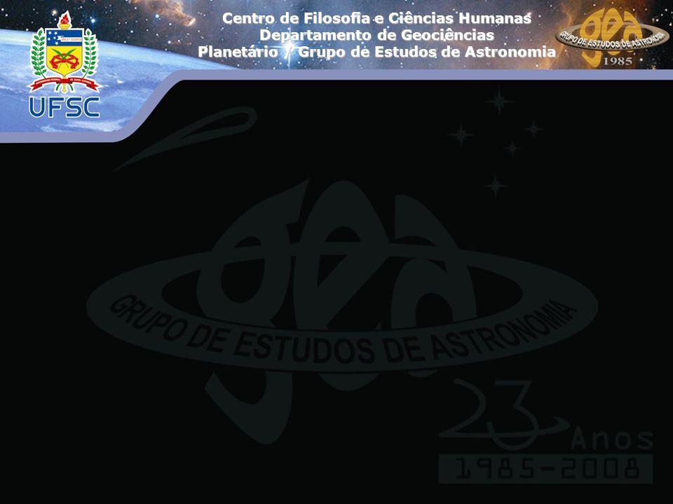 Centro de Filosofia e Ciências Humanas Departamento de Geociências Planetário / Grupo de Estudos de Astronomia