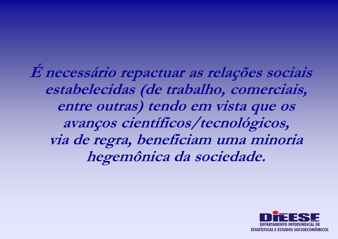 É necessário repactuar as relações sociais estabelecidas (de trabalho, comerciais, entre outras) tendo em vista que os avanços científicos/tecnológico