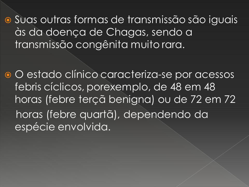 Suas outras formas de transmissão são iguais às da doença de Chagas, sendo a transmissão congênita muito rara. O estado clínico caracteriza-se por ace