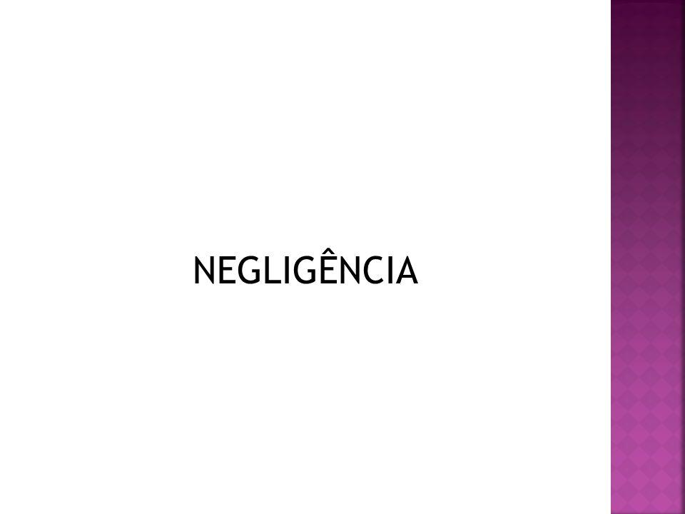 NEGLIGÊNCIA