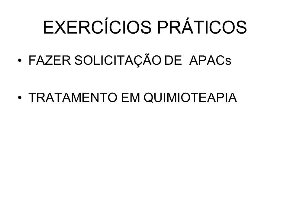 EXERCÍCIOS PRÁTICOS FAZER SOLICITAÇÃO DE APACs TRATAMENTO EM QUIMIOTEAPIA