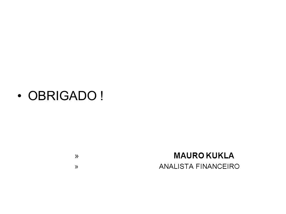 OBRIGADO ! » MAURO KUKLA » ANALISTA FINANCEIRO