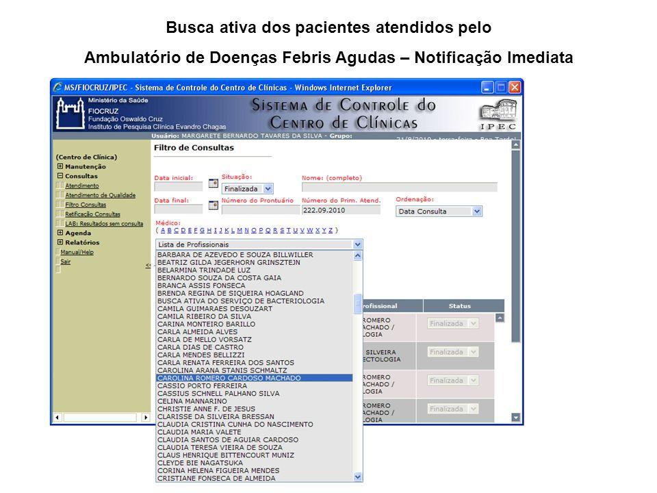 Busca ativa dos pacientes atendidos pelo Ambulatório de Doenças Febris Agudas – Notificação Imediata