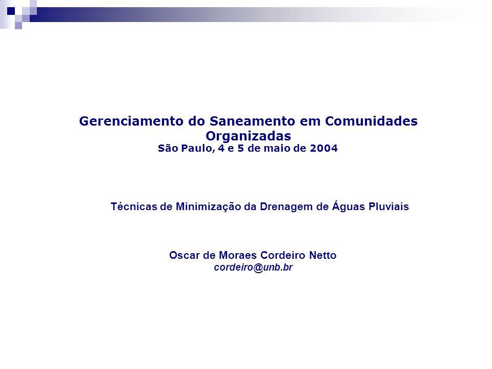 Gerenciamento do Saneamento em Comunidades Organizadas São Paulo, 4 e 5 de maio de 2004 Oscar de Moraes Cordeiro Netto cordeiro@unb.br Técnicas de Min