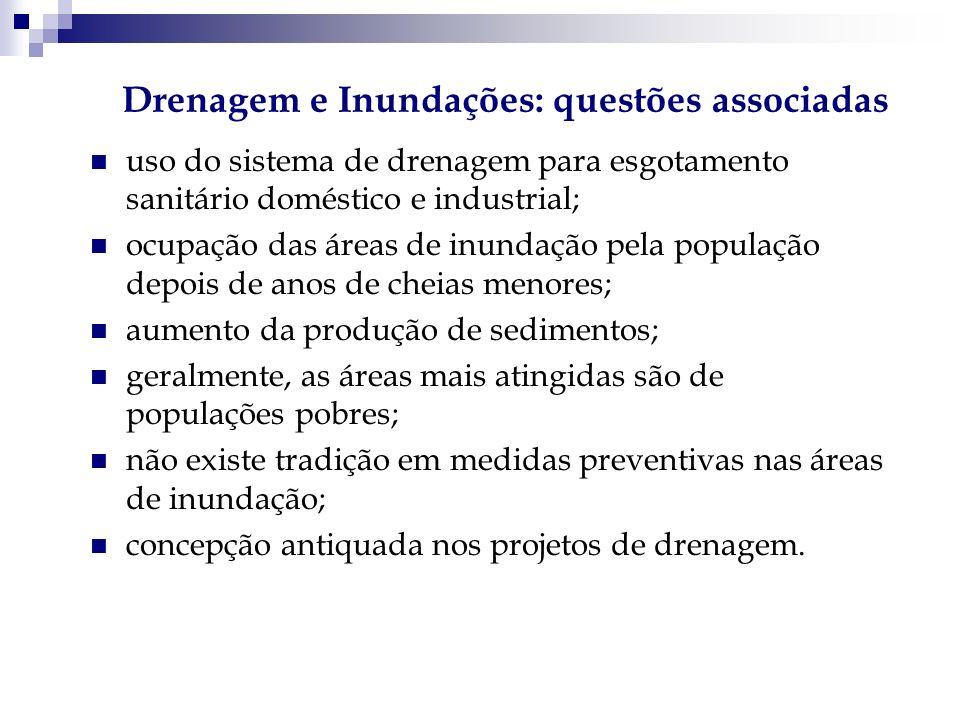 uso do sistema de drenagem para esgotamento sanitário doméstico e industrial; ocupação das áreas de inundação pela população depois de anos de cheias