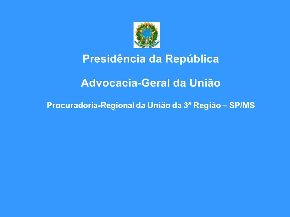 Presidência da República Advocacia-Geral da União Procuradoria-Regional da União da 3ª Região – SP/MS Rogério Emílio de Andrade Procurador-Regional da União da 3ª Região – SP/MS