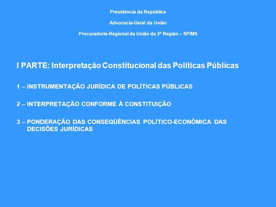 Presidência da República Advocacia-Geral da União Procuradoria-Regional da União da 3ª Região – SP/MS I PARTE: Interpretação Constitucional das Políti