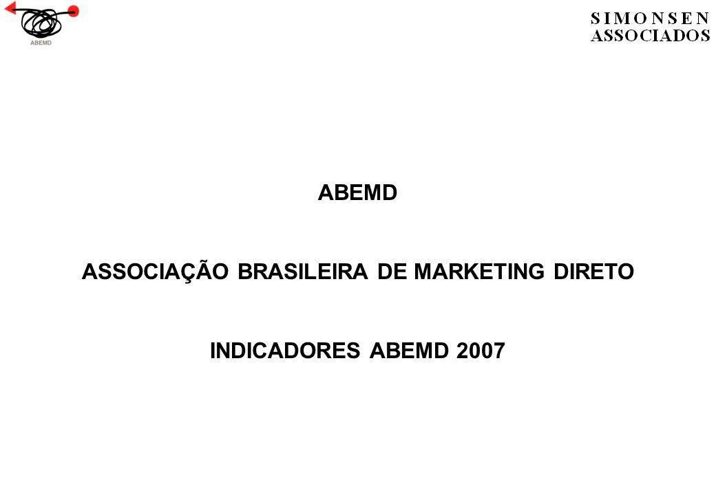 ABEMD ASSOCIAÇÃO BRASILEIRA DE MARKETING DIRETO INDICADORES ABEMD 2007