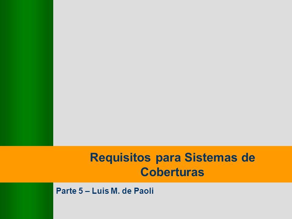 9,825,461,087,64 10,91 6,00 0,00 8,00 Requisitos para Sistemas de Coberturas Parte 5 – Luis M. de Paoli