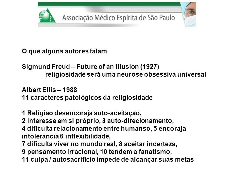 O que alguns autores falam Sigmund Freud – Future of an Illusion (1927) religiosidade será uma neurose obsessiva universal Albert Ellis – 1988 11 cara