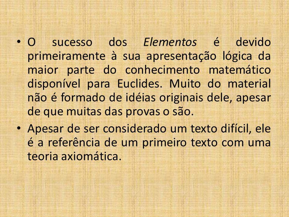 O sucesso dos Elementos é devido primeiramente à sua apresentação lógica da maior parte do conhecimento matemático disponível para Euclides. Muito do