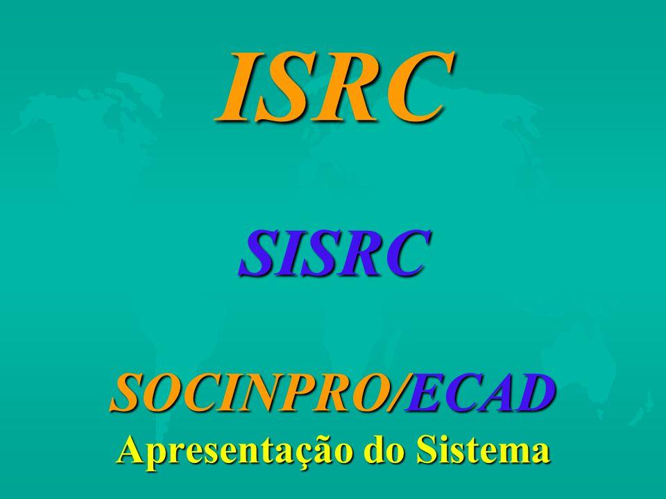 ISRC SISRC SOCINPRO/ECAD Apresentação do Sistema