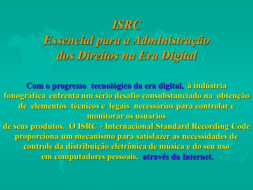 ISRC Essencial para a Administração dos Direitos na Era Digital Com o progresso tecnológico da era digital, à indústria fonográfica enfrenta um sério