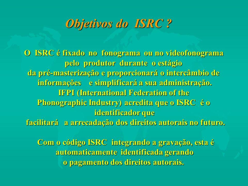 O ISRC é fixado no fonograma ou no videofonograma pelo produtor durante o estágio da pré-masterização e proporcionará o intercâmbio de informações e s