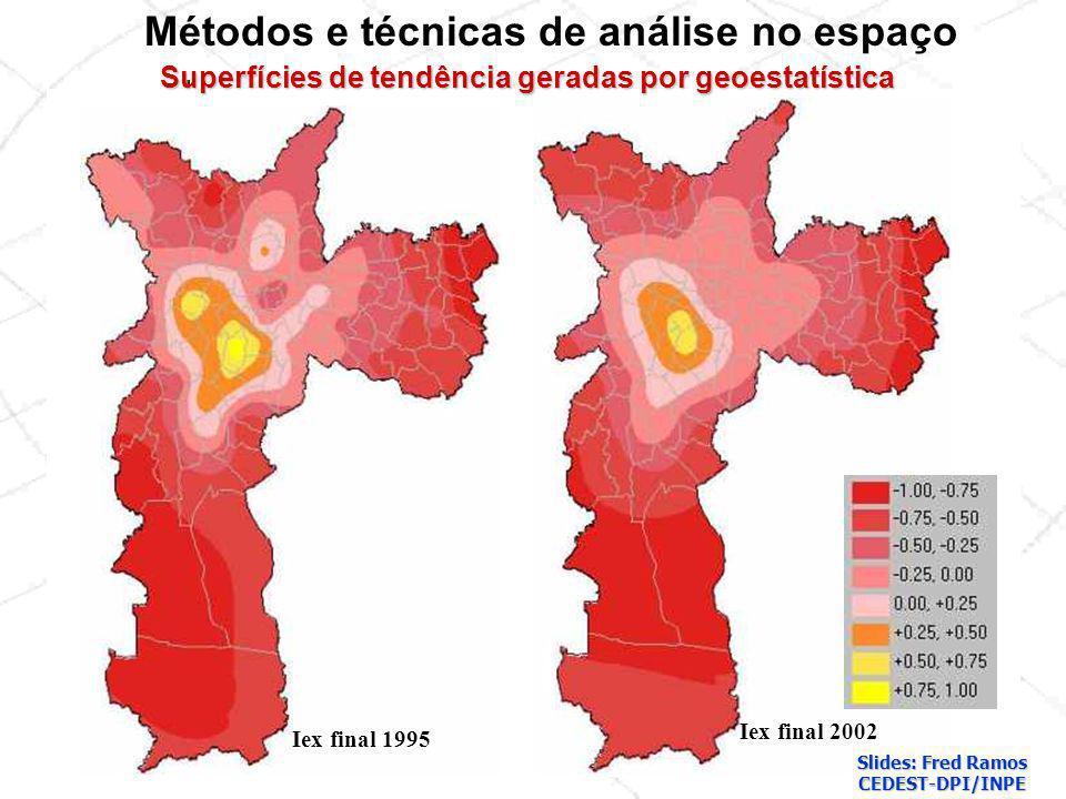 Iex final 1995 Iex final 2002 Métodos e técnicas de análise no espaço Superfícies de tendência geradas por geoestatística Slides: Fred Ramos CEDEST-DP