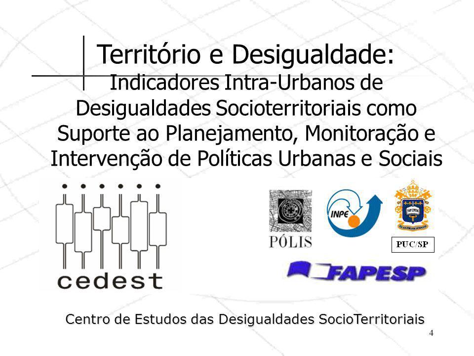 Território e Desigualdade: Indicadores Intra-Urbanos de Desigualdades Socioterritoriais como Suporte ao Planejamento, Monitoração e Intervenção de Pol