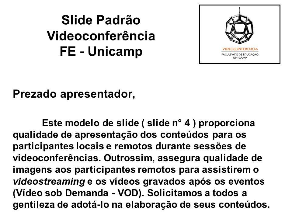 Prezado apresentador, Este modelo de slide ( slide n° 4 ) proporciona qualidade de apresentação dos conteúdos para os participantes locais e remotos d