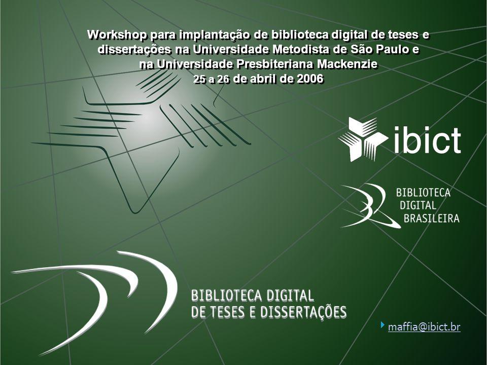 Workshop para implantação de biblioteca digital de teses e dissertações na Universidade Metodista de São Paulo e na Universidade Presbiteriana Mackenz