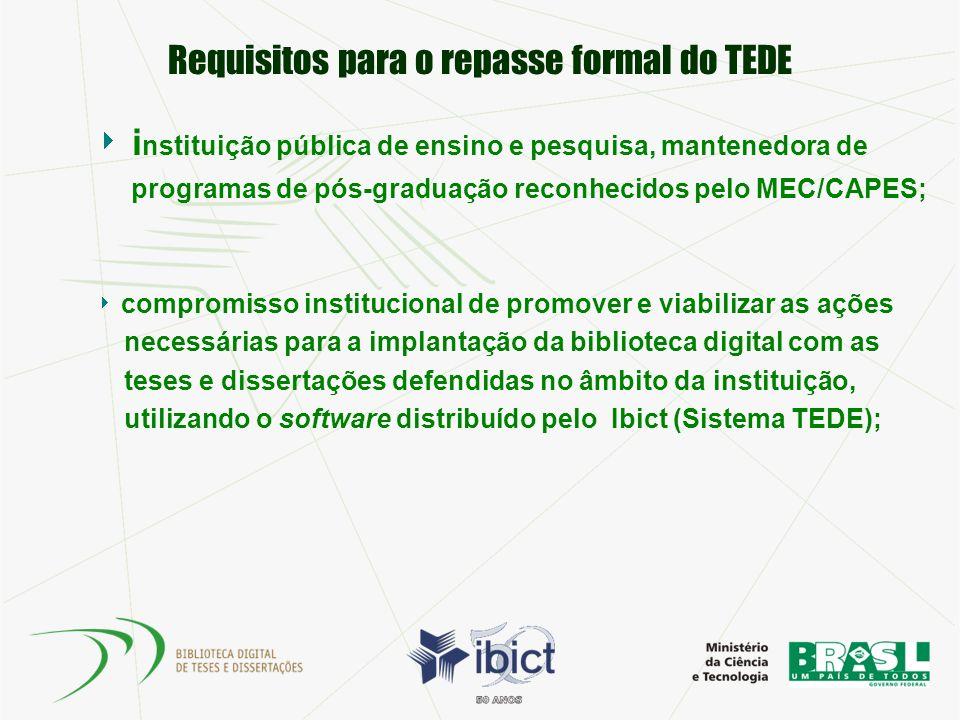 Requisitos para o repasse formal do TEDE i nstituição pública de ensino e pesquisa, mantenedora de programas de pós-graduação reconhecidos pelo MEC/CA