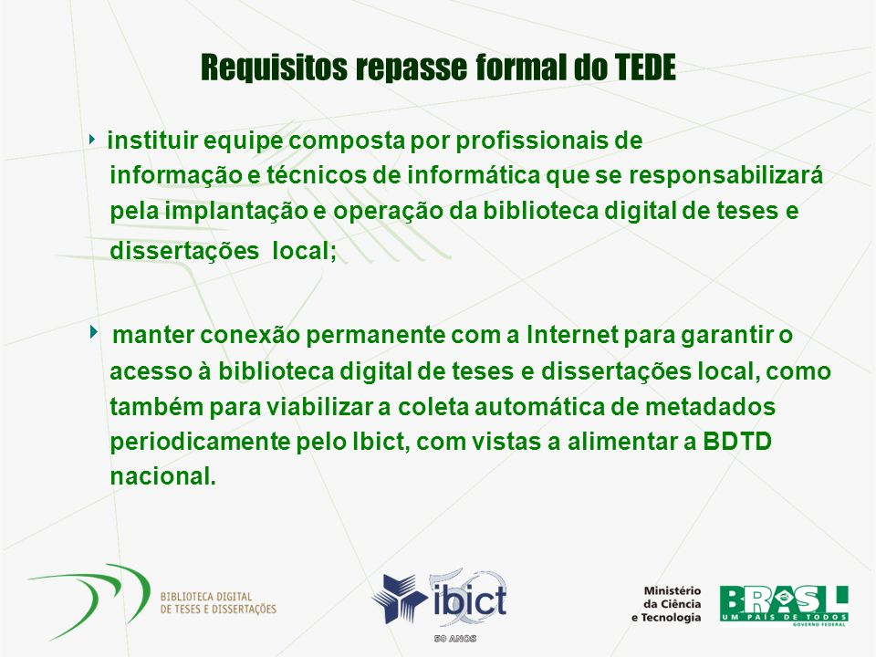 Requisitos repasse formal do TEDE instituir equipe composta por profissionais de informação e técnicos de informática que se responsabilizará pela imp