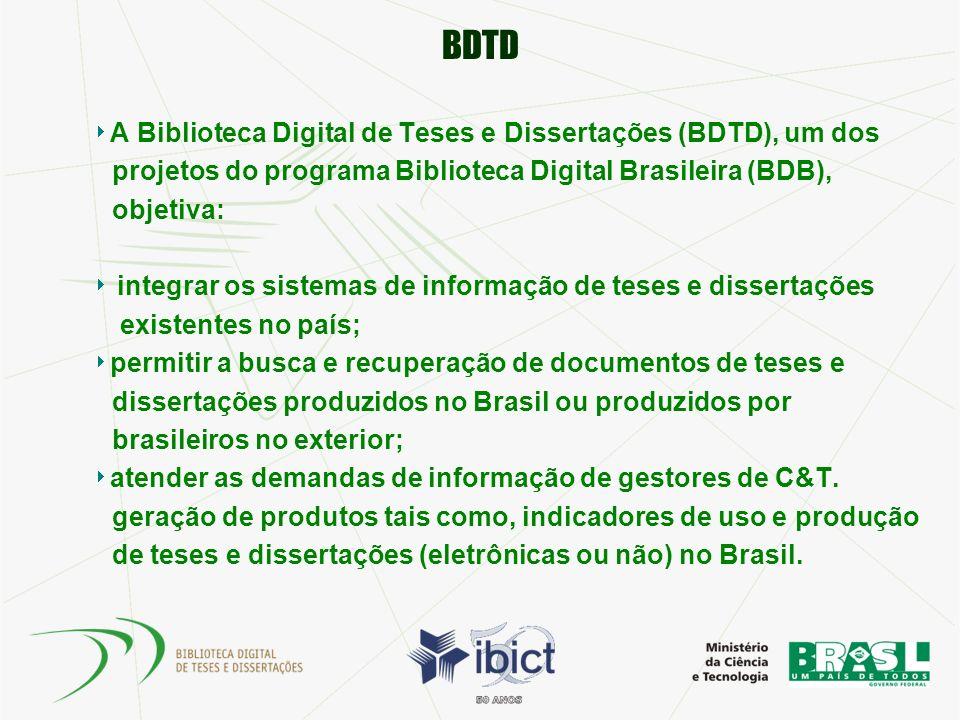 BDTD A Biblioteca Digital de Teses e Dissertações (BDTD), um dos projetos do programa Biblioteca Digital Brasileira (BDB), objetiva: integrar os siste