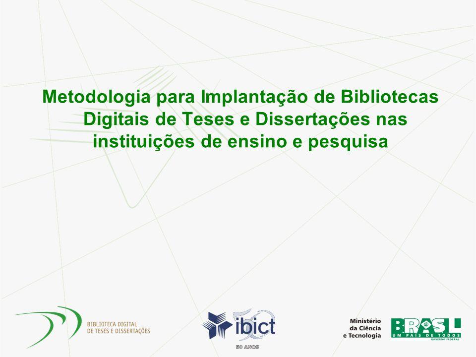 Metodologia para Implantação de Bibliotecas Digitais de Teses e Dissertações nas instituições de ensino e pesquisa