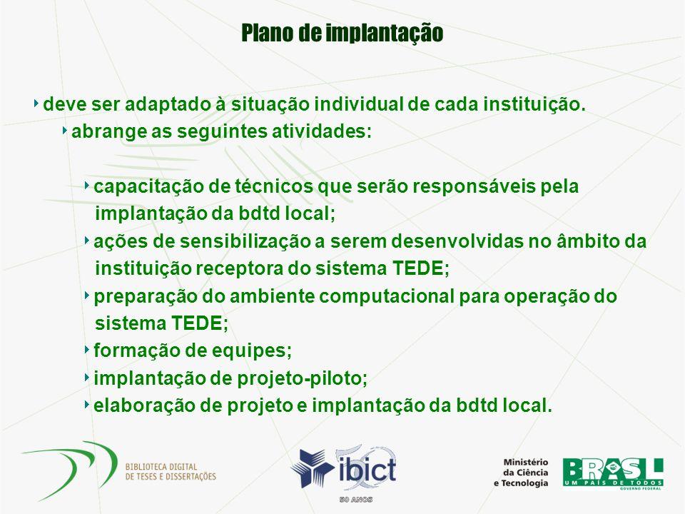 Plano de implantação deve ser adaptado à situação individual de cada instituição. abrange as seguintes atividades: capacitação de técnicos que serão r