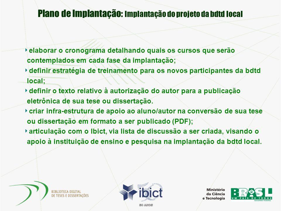 Plano de Implantação: Implantação do projeto da bdtd local elaborar o cronograma detalhando quais os cursos que serão contemplados em cada fase da imp