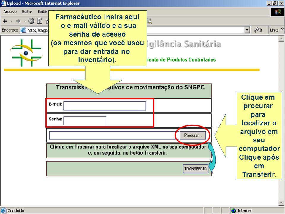 Farmacêutico insira aqui o e-mail válido e a sua senha de acesso (os mesmos que você usou para dar entrada no Inventário). Clique em procurar para loc